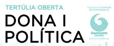 Tertúlia Oberta: Dona I Política