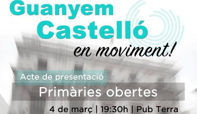 Guanyem Castelló Convida La Ciutadania A La Presentació De Les Primàries Obertes