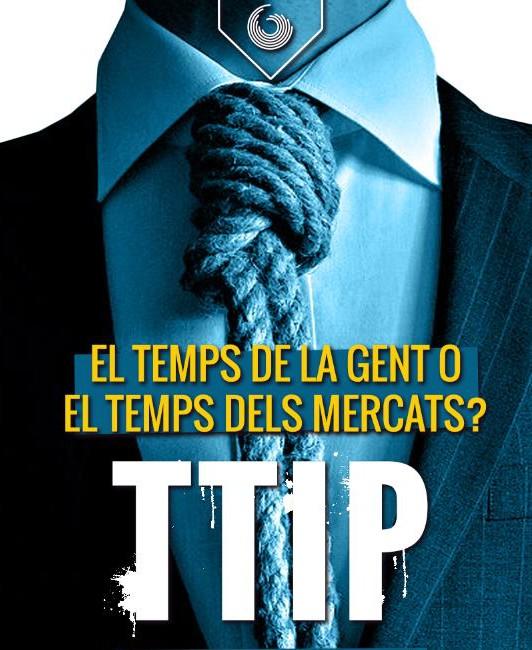Animem A La Ciutadania A Mobilitzar-se Davant Les Conseqüències Que Tindrà El TTIP