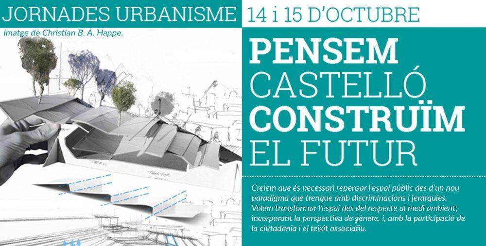 """Convidem A La Ciutadania A Les Jornades """"Pensem Castelló, Construïm El Futur""""  Per Abordar El Futur Urbanístic De Castelló"""