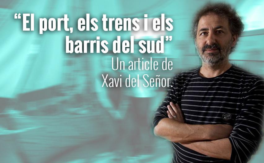 """""""El Port, Els Trens I Els Barris Del Sud"""" Article De Xavi Del Señor"""